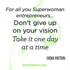 Dena Patton Blog: 3 Steps For Women Entrepreneurs to Succeed!