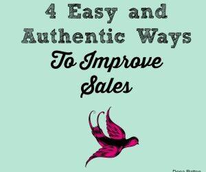 Dena's Blog: 4 Easy and Authentic Ways To Improve Sales