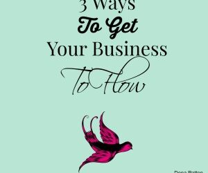 Dena Patton Blog: 3 Ways To Get Your Business To Flow