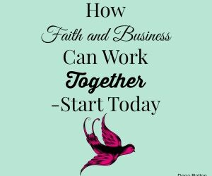 How Faith and Business Can Work Together – Start Today