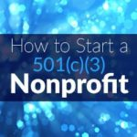 10 Things You Must Know Before You Start a Nonprofit